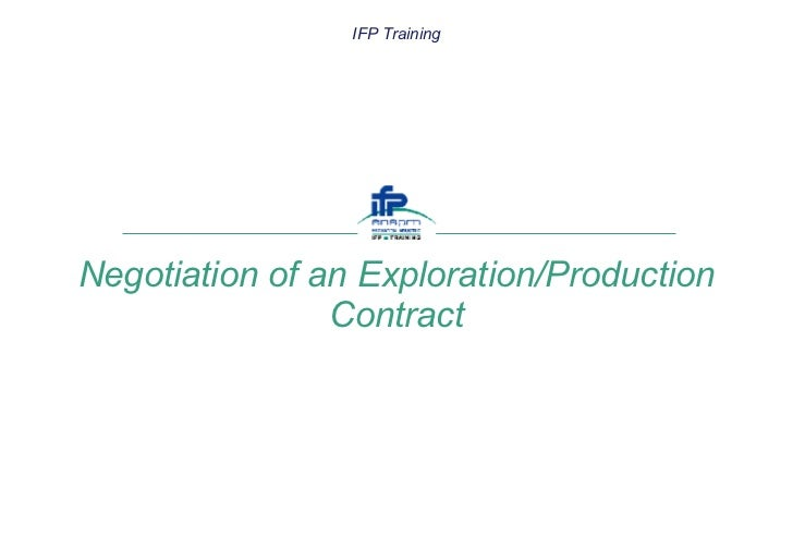 Negotiation of an Exploration/Production Contract IFP Training