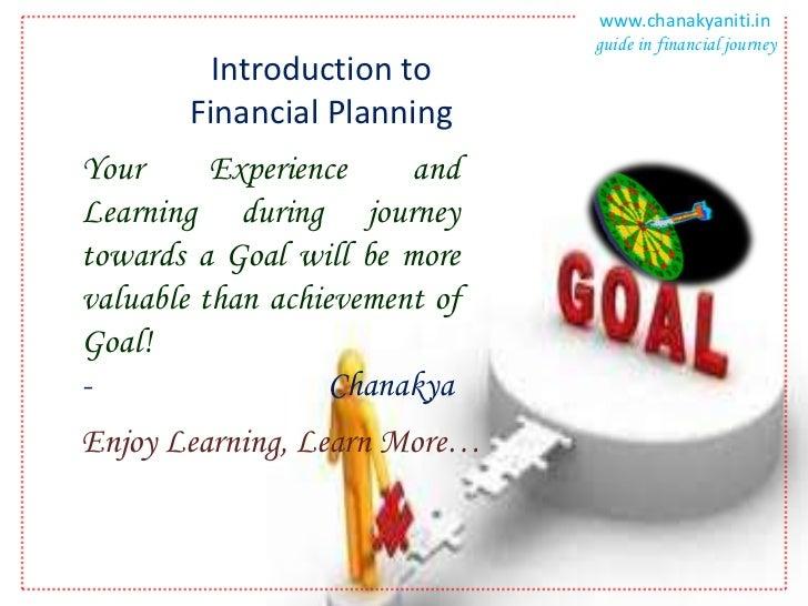 www.chanakyaniti.in                               guide in financial journey          Introduction to        Financial Pla...