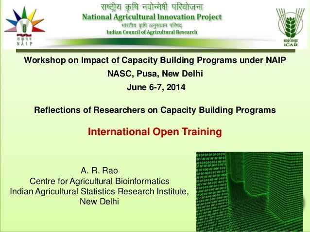 Reflections of Researchers on Capacity Building Programs International Open Training A. R. Rao Centre for Agricultural Bio...