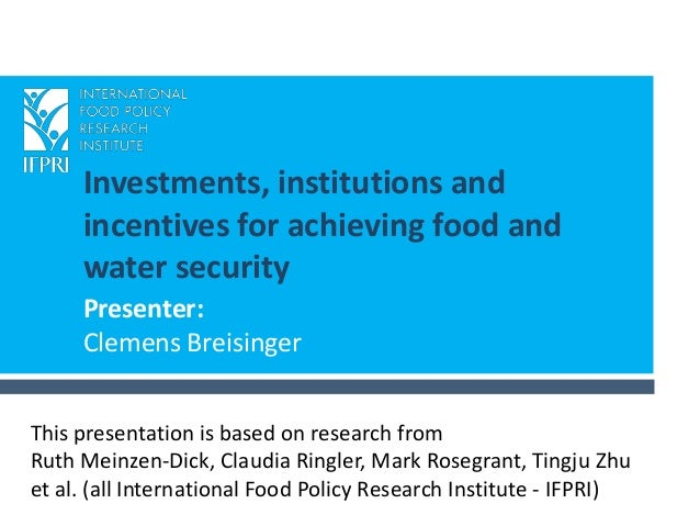 Investments, Institutions & Incentives for Food & Water Security