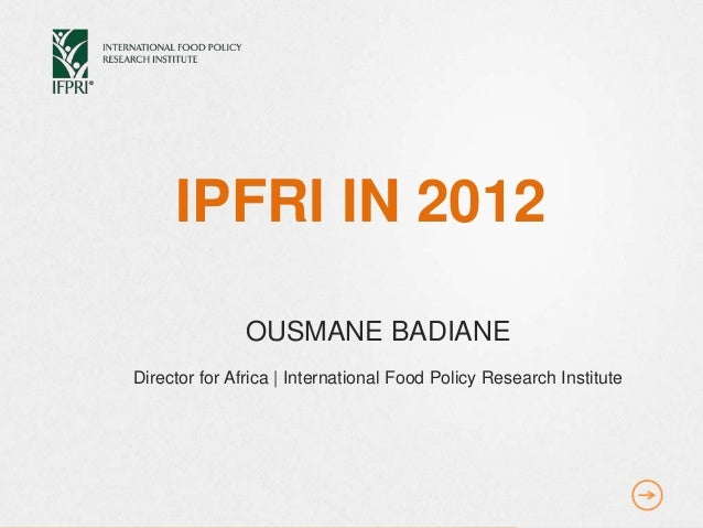 IFPRI IN 2012, by Dr. BADIANE OUSMANE