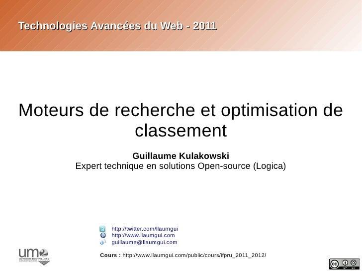 Technologies Avancées du Web - 2011Moteurs de recherche et optimisation de             classement                        G...