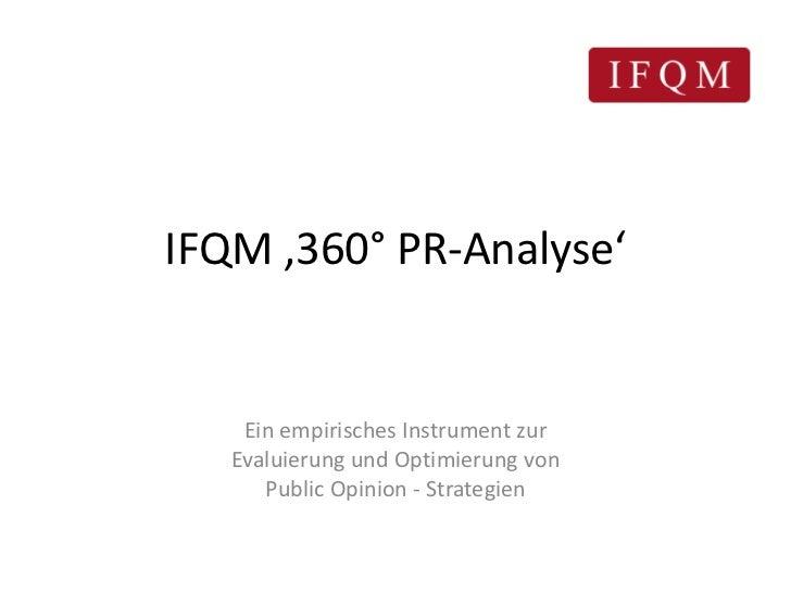 IFQM '360° PR-Analyse'    Ein empirisches Instrument zur   Evaluierung und Optimierung von      Public Opinion - Strategien