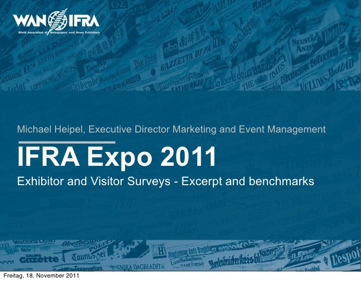 Michael Heipel, Executive Director Marketing and Event Management    IFRA Expo 2011    Exhibitor and Visitor Surveys - Exc...