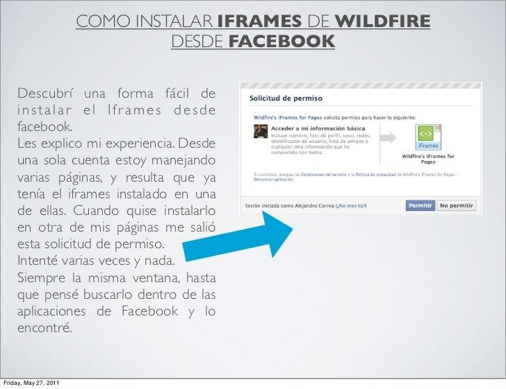 COMO INSTALAR IFRAMES DE WILDFIRE                                DESDE FACEBOOK    Descubrí una forma fácil de    instalar...