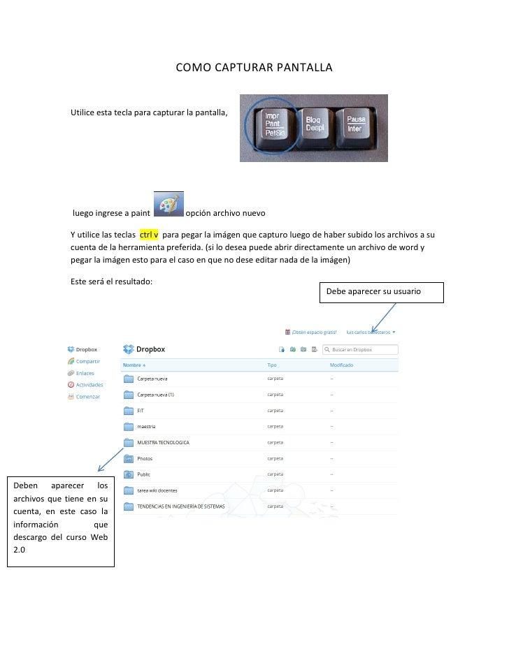 COMO CAPTURAR PANTALLA              Utilice esta tecla para capturar la pantalla,               luego ingrese a paint     ...