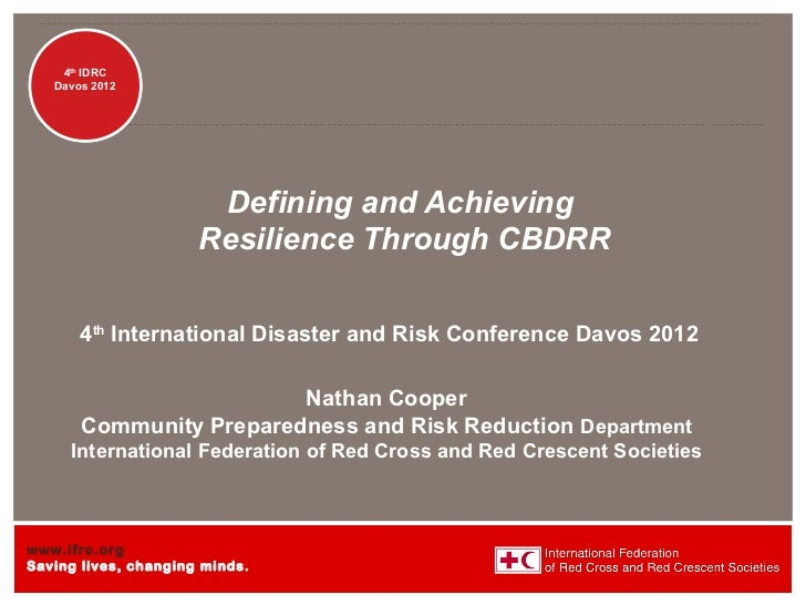 Disaster     4th IDRC   Management   Davos 2012                       Defining and Achieving                      Resilien...