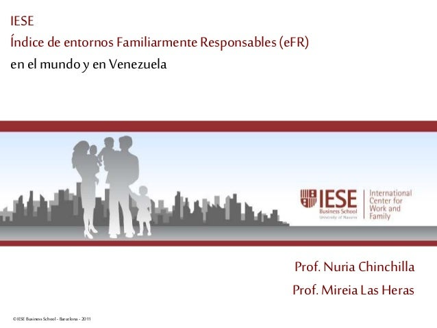 ©IESE Business School -Barcelona -2011 Página 1 IESE Índice deentornos FamiliarmenteResponsables(eFR) en elmundoy en Venez...