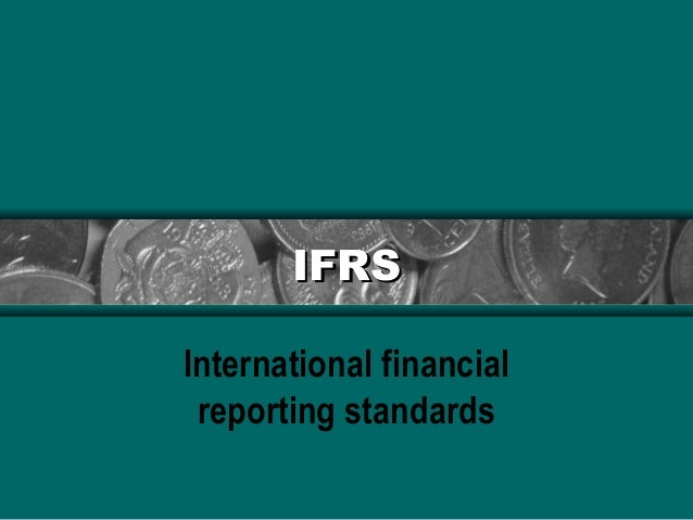 IFRSIFRS International financial reporting standards