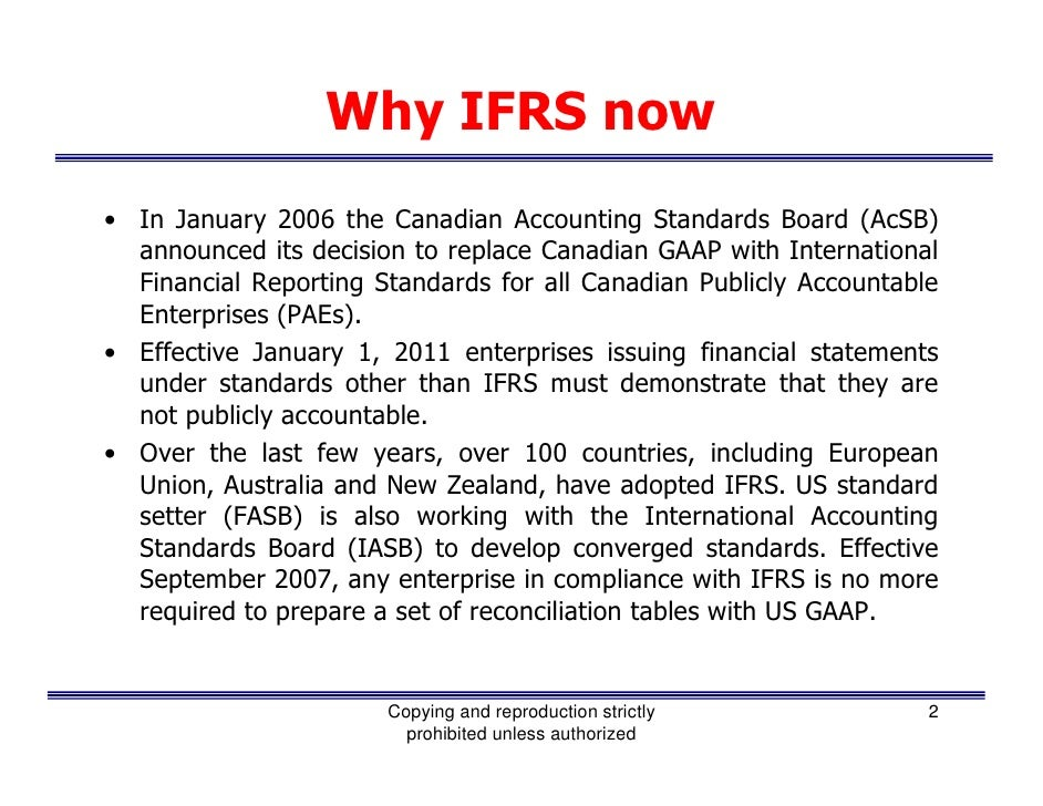 ifrs in canada The ifrs foundation is a not-for-profit, public interest organisation established to develop a single set of high-quality, understandable, enforceable and globally accepted accounting standards—ifrs standards—and to promote and facilitate adoption of the standards ifrs standards are set by the.