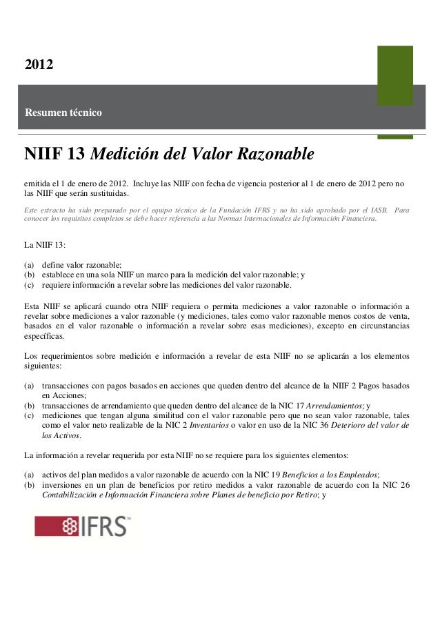 2012Resumen técnicoNIIF 13 Medición del Valor Razonableemitida el 1 de enero de 2012. Incluye las NIIF con fecha de vigenc...