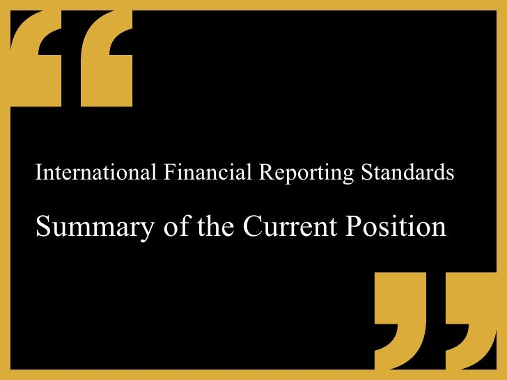 International Financial Reporting Standards   Summary of the Current Position