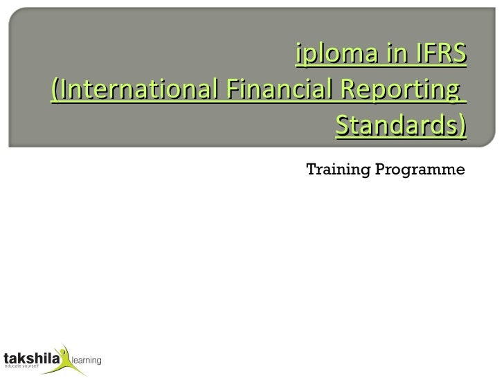 Diploma in IFRS (International Financial Reporting  Standards) Training Programme