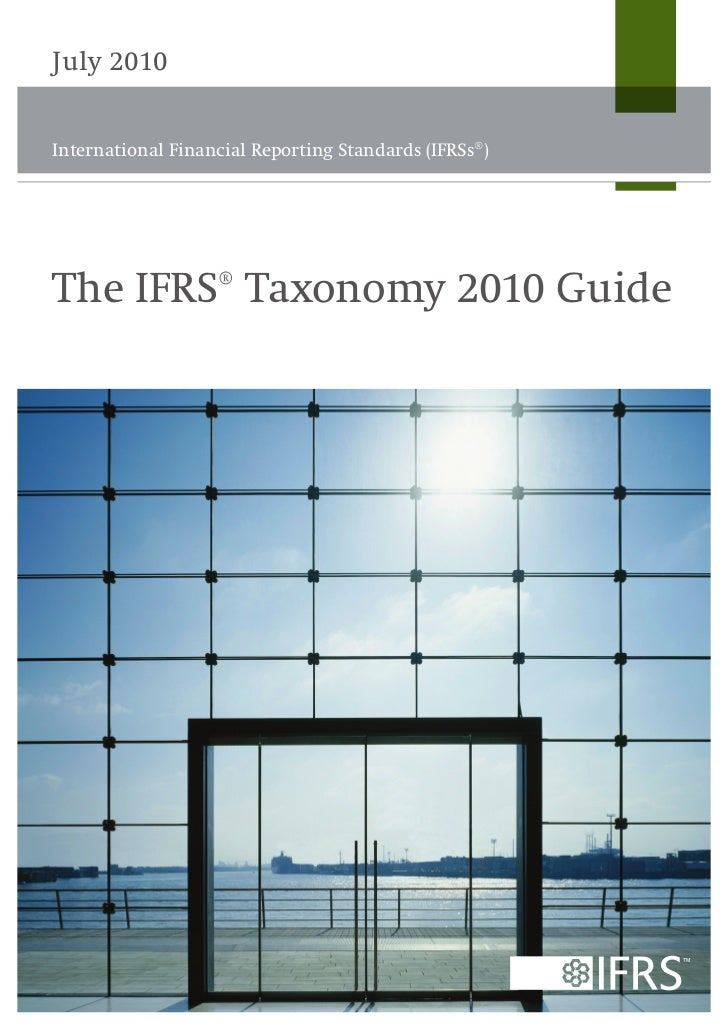 July 2010International Financial Reporting Standards (IFRSs®)The IFRS® Taxonomy 2010 Guide