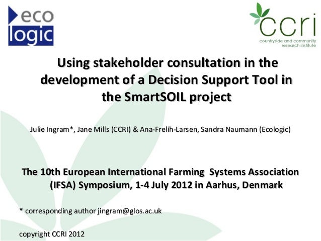 Using stakeholder consultation in the development of a Decision Support Tool in the SmartSOIL project - Julie Ingram