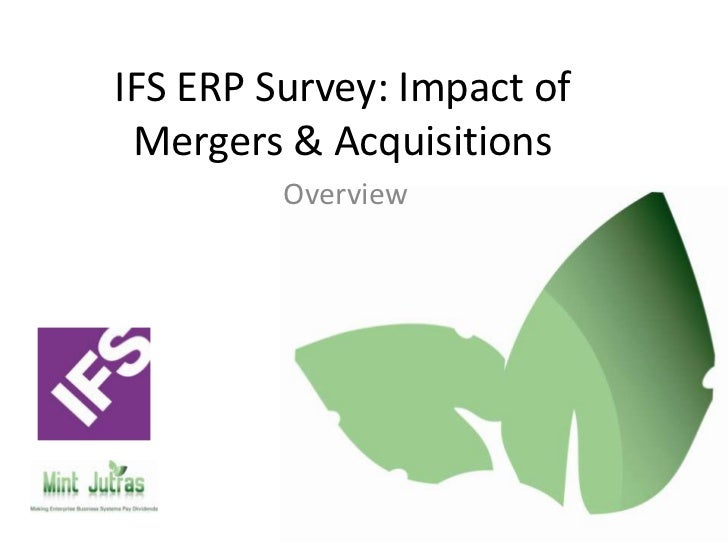 IFS ERP Survey: Impact of Mergers & Acquisitions         Overview