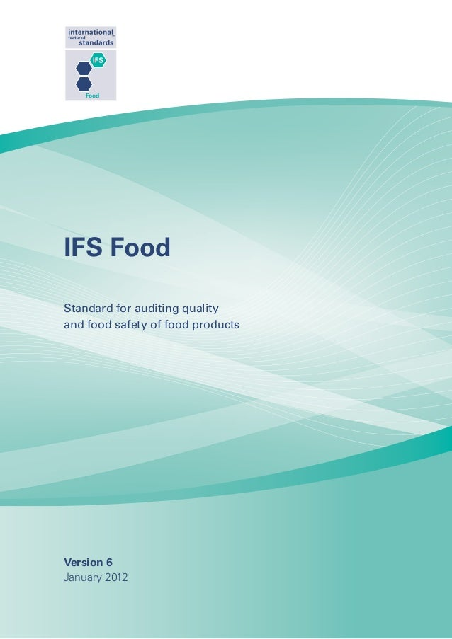 FoodIFS FoodStandard for auditing qualityand food safety of food productsVersion 6January 2012