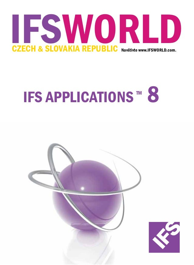 IFSWORLD czech & slovakia republic  Navštivte www.IFSWORLD.com.  IFS applications  tm  8