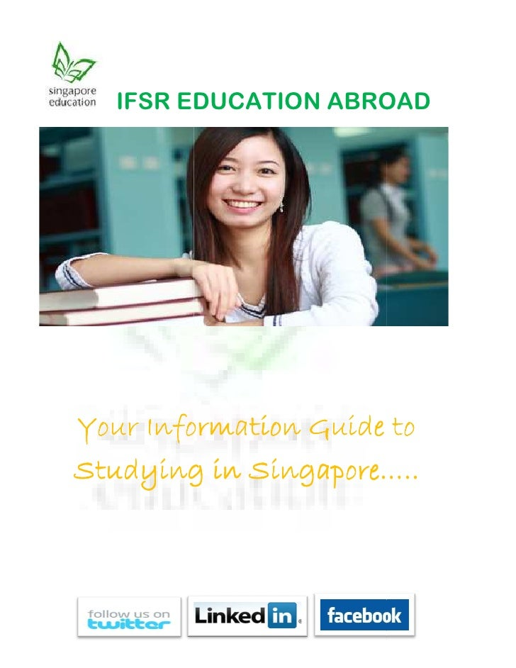 IFSR EDUCATION ABROAD     Your Information Guide to Studying in Singapore…..