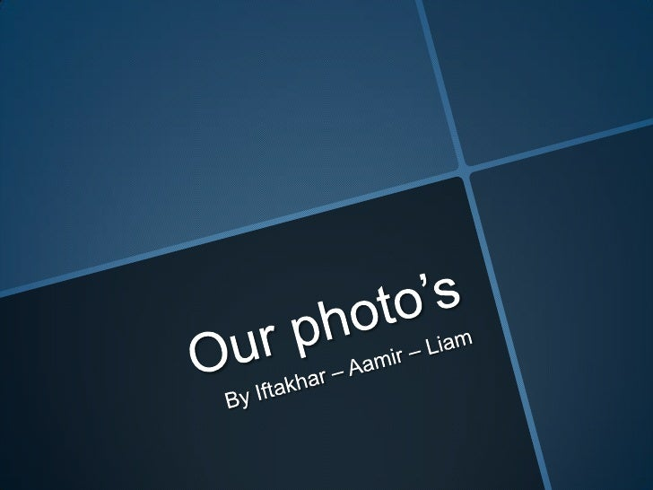 Our photo's<br />By Iftakhar – Aamir – Liam <br />