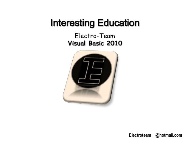 Interesting Education      Electro-Team    Visual Basic 2010                        Electroteam__@hotmail.com