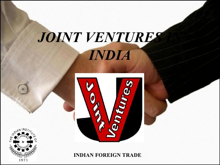 JOINT VENTURES IN INDIA INDIAN FOREIGN TRADE