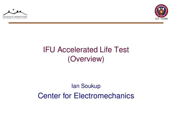 Ifu accelerated life test   april 2010 - ian soukup