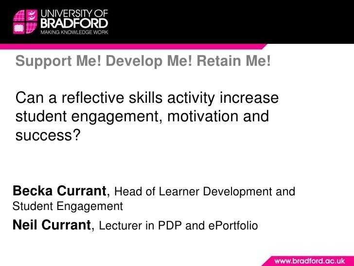 Support Me! Develop Me! Retain Me! <br />Can a reflective skills activity increase student engagement, motivation and succ...
