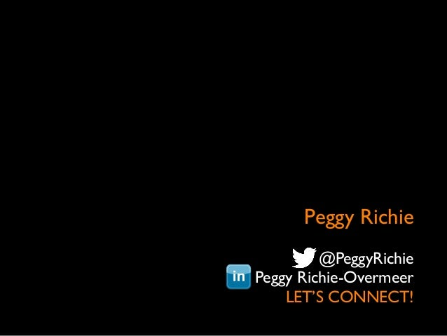 Peggy Richie @PeggyRichie Peggy Richie-Overmeer LET'S CONNECT!