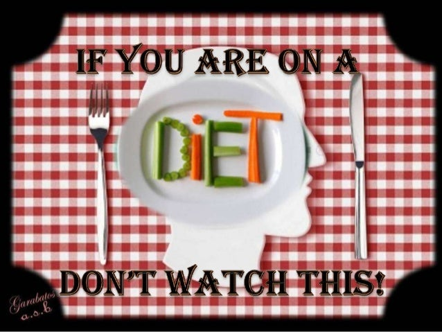 If You´re on a Diet Don´t Watch This!