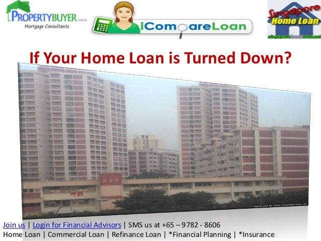 Join us   Login for Financial Advisors   SMS us at +65 – 9782 - 8606Home Loan   Commercial Loan   Refinance Loan   *Financ...