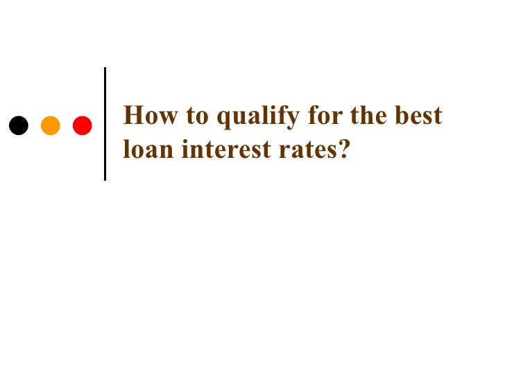 How to qualify for the best loan interest rates?