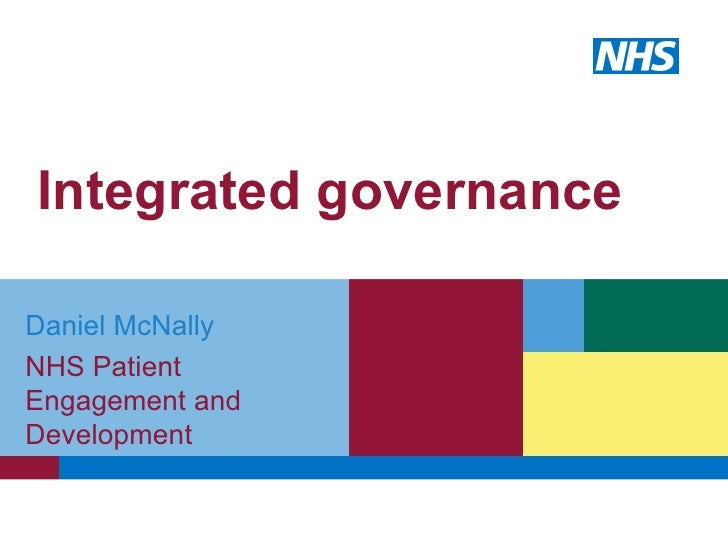 Integrated governance Daniel McNally NHS Patient Engagement and Development