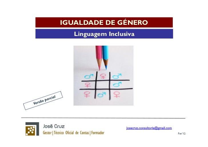 IGUALDADE DE GÉNERO   Linguagem Inclusiva                         Fev'12
