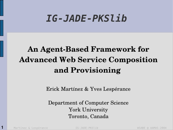 IG-JADE-PKSlib         An Agent­Based Framework for        Advanced Web Service Composition                and Provisionin...