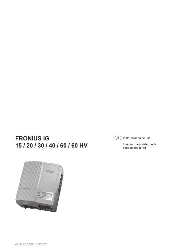 FRONIUS IG                       E   Instrucciones de uso                                     Inversor para sistemas fv15 ...