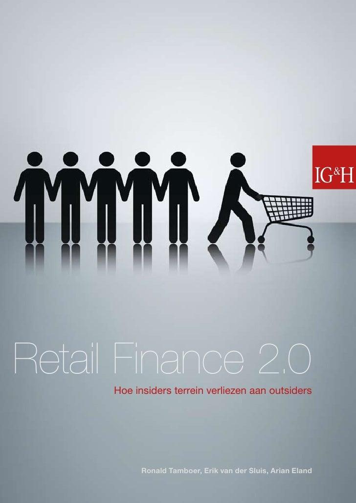 Retail Finance 2.0       Hoe insiders terrein verliezen aan outsiders                 Ronald Tamboer, Erik van der Sluis, ...