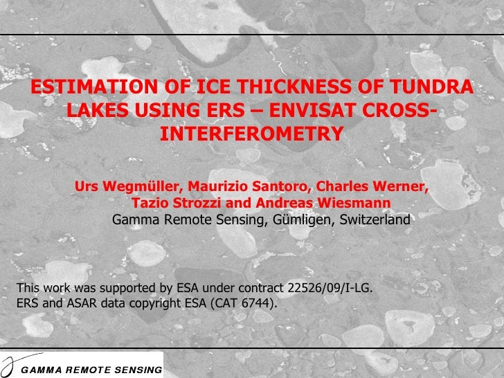 Urs Wegmüller, Maurizio Santoro, Charles Werner, Tazio Strozzi and Andreas Wiesmann Gamma Remote Sensing, Gümligen, Switze...