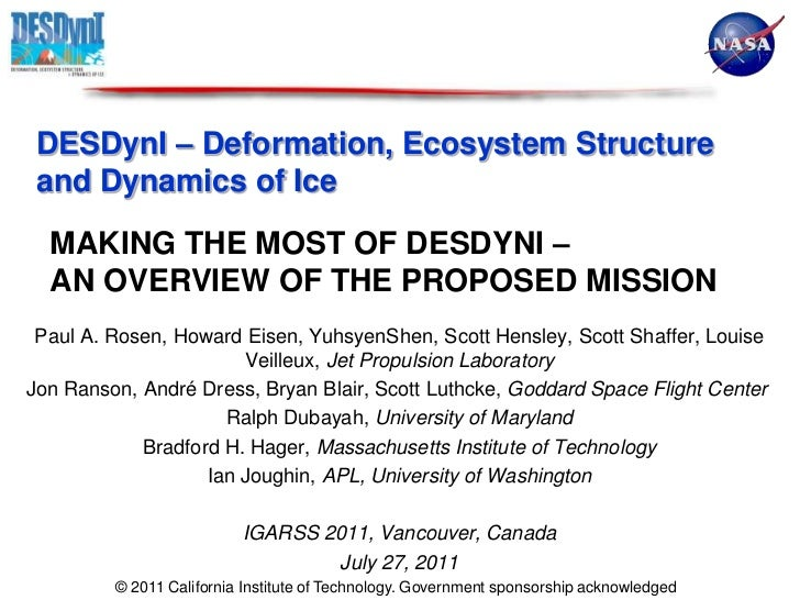 DESDynI – Deformation, Ecosystem Structure and Dynamics of Ice<br />Making the most of DESDynI –  <br />aN Overview of the...