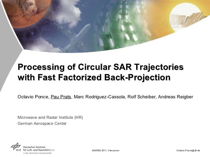 Octavio Ponce,  Pau Prats , Marc Rodriguez-Cassola, Rolf Scheiber, Andreas Reigber Microwave and Radar Institute (HR) Germ...