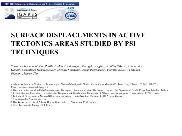 SURFACE DISPLACEMENTS IN ACTIVE TECTONICS AREAS STUDIED BY PSI TECHNIQUES Salvatore Stramondo 1 , Can Zulfikar 2 , Mine De...