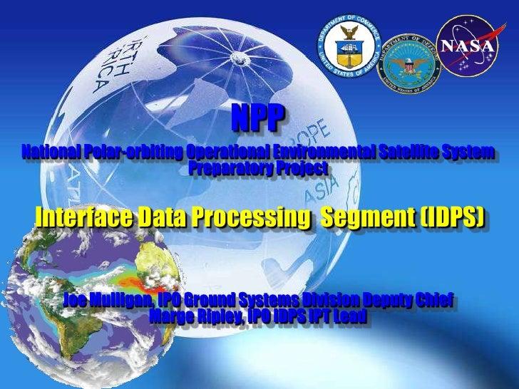 MO3.L10 - NATIONAL POLAR-ORBITING OPERATIONAL ENVIRONMENTAL SATELLITE SYSTEM PREPARATORY PROJECT (NPP) INTERFACE DATA PROCESSING SEGMENT (IDPS)