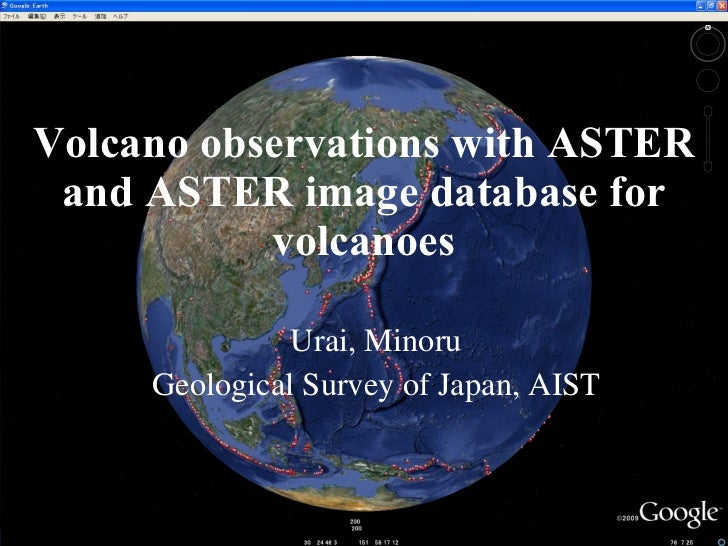 Volcano observations with ASTER and ASTER image database for volcanoes Urai, Minoru Geological Survey of Japan, AIST