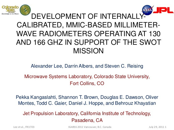 DEVELOPMENT OF INTERNALLY-CALIBRATED, MMIC-BASED MILLIMETER-WAVE RADIOMETERS OPERATING AT 130 AND 166 GHZ IN SUPPORT OF TH...