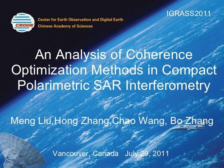 An Analysis of Coherence Optimization Methods in Compact Polarimetric SAR Interferometry Meng Liu,Hong Zhang,Chao Wang, Bo...