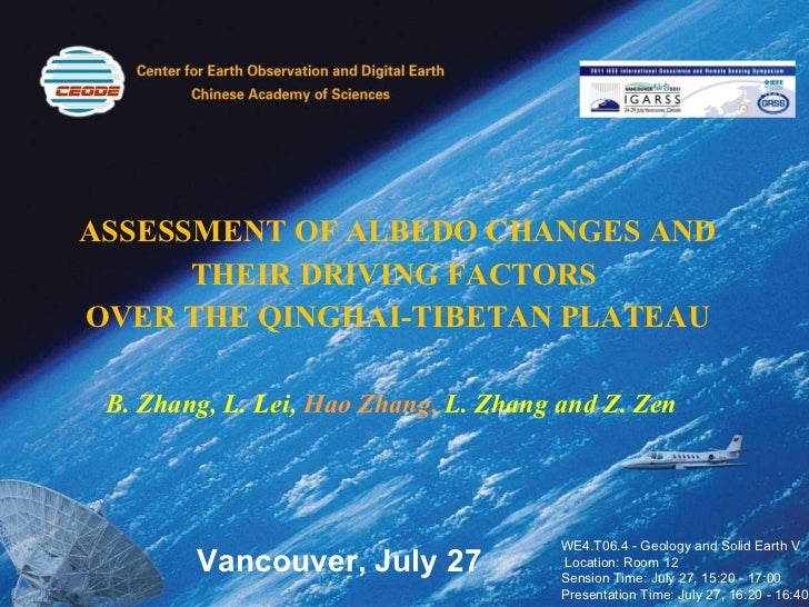 ASSESSMENT OF ALBEDO CHANGES AND THEIR DRIVING FACTORS  OVER THE QINGHAI-TIBETAN PLATEAU B. Zhang, L. Lei,  Hao Zhang,  L....