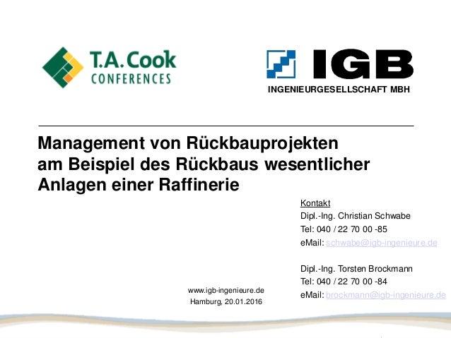 Management von Rückbauprojekten am Beispiel des Rückbaus wesentlicher Anlagen einer Raffinerie INGENIEURGESELLSCHAFT MBH w...