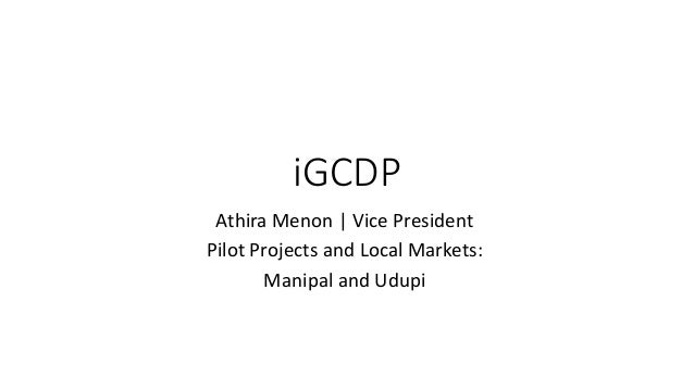 iGCDP Athira Menon | Vice President Pilot Projects and Local Markets: Manipal and Udupi