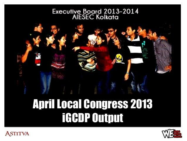 April Local Congress 2013       iGCDP Output