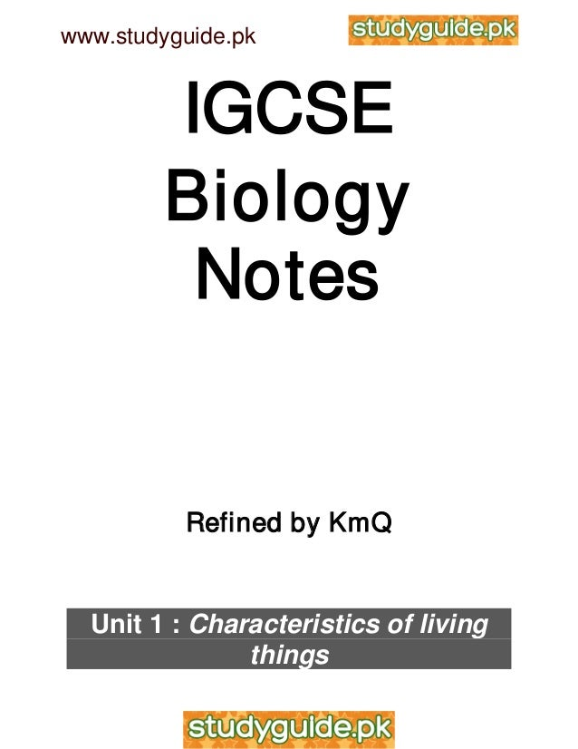 www.studyguide.pk         IGCSE         Biology          Notes          Refined by KmQ  Unit 1 : Characteristics of living...